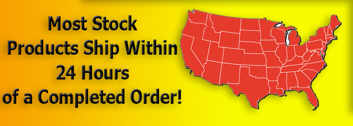 Most Stock Orders Ship Within 24 Hours