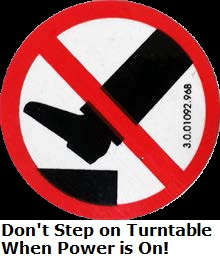 Don't Step on Machine Turntable while power is on!